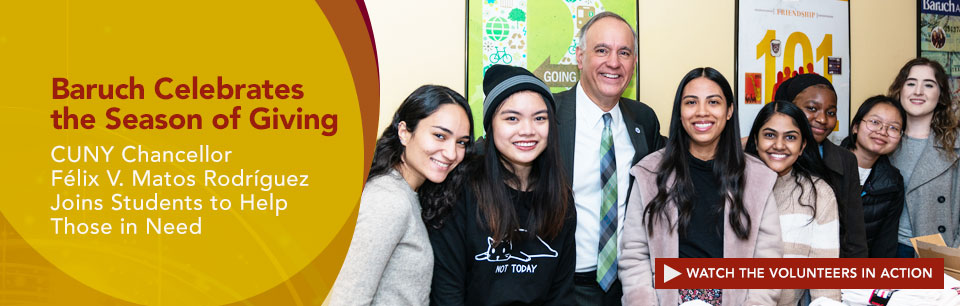 Baruch Celebrates the Season of Giving. CUNY Chancellor Felix Matos Rodriguez Joins Students to Help Those in Need.