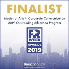 "MA in Corporate Communication program at Baruch College is a finalist for the ""Outstanding Education Program"" PRWeek Award 2019."