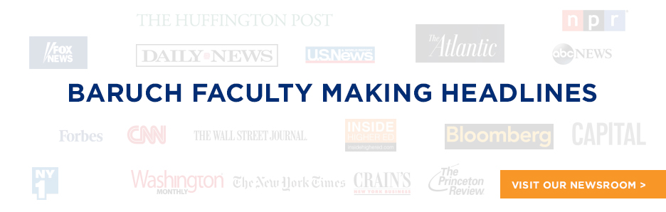 Baruch faculty making headlines