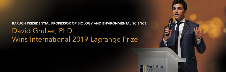 Baruch Presidential Professor of Biology and Environmental Science David Gruber PHD Wins International 2019 Lagrange Prize
