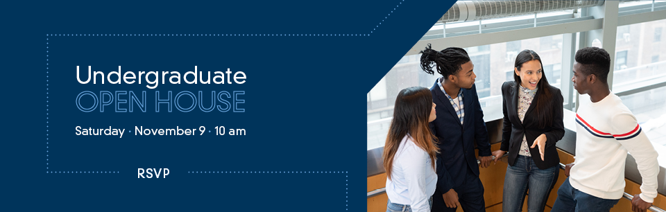 Attend the Fall 2019 Undergraduate Open House. Saturday, November 9. RSVP Here.