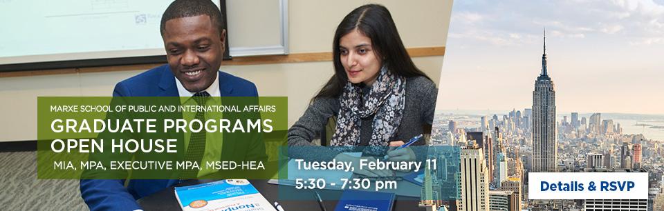 Marxe School Graduate Programs Open House Tuesday, February 11: MIA, MPA, Executive MPA, MSED-HEA. Learn more.