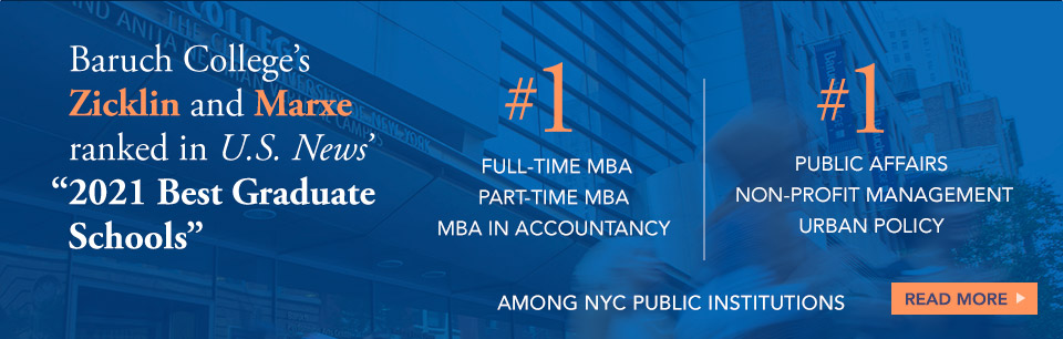 Baruch College's Zicklin and Marxe ranked in the U.S. News' 2021 Best Graduate Schools.