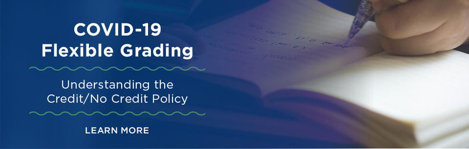 Understanding the COVID-19 Flex Grading Policy. Learn more