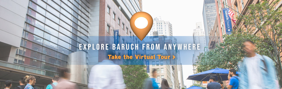 Visit Baruch from Anywhere Take the new virtual tour