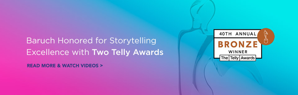 Baruch Honored for Storytelling Excellence with Telly Award