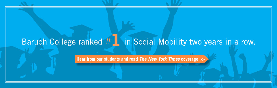 Baruch College ranked number one in social mobility two years in a row