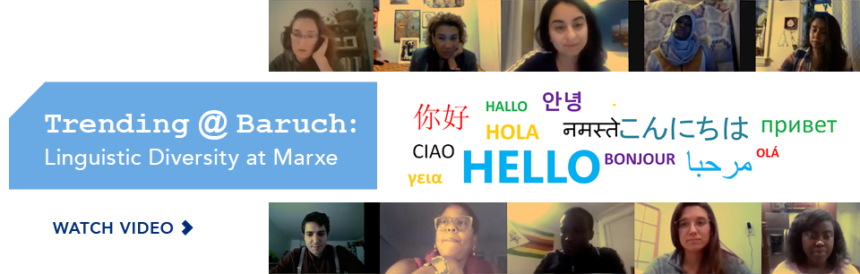Trending at Baruch Linguistic Diversity at Marxe Watch Video