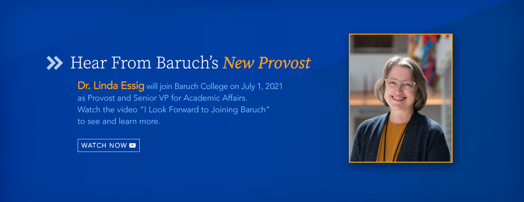 Message from Dr. Linda Essig Baruch provost